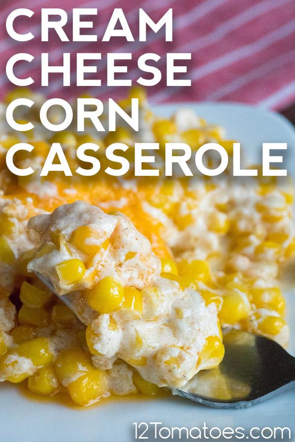 Cream Cheese Corn Casserole 12 Tomatoes