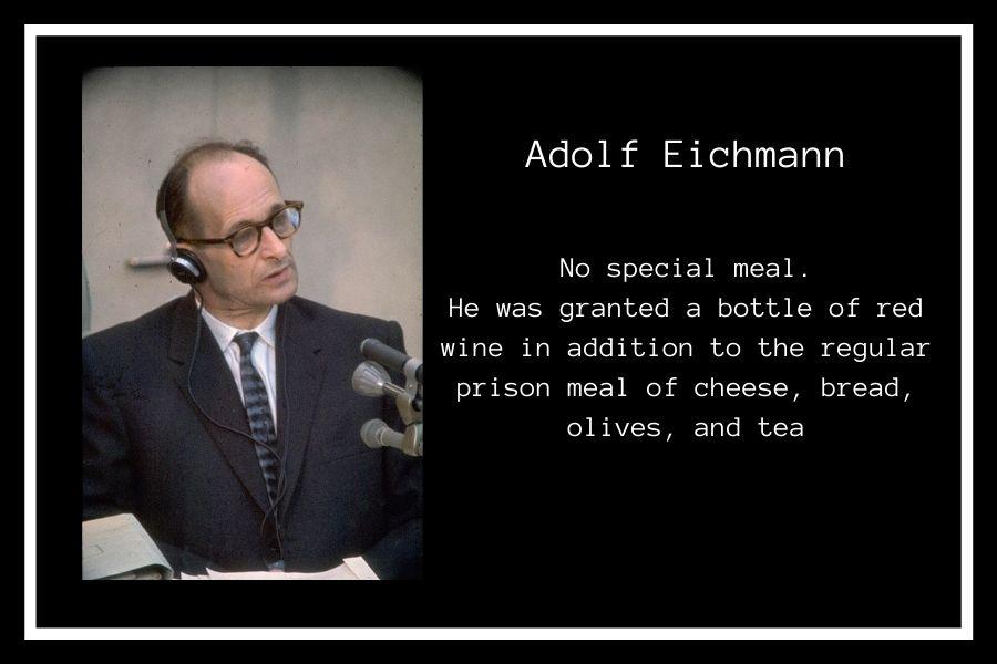 Adolf Eichmann Final Meal