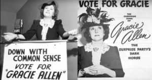Remember that Time Gracie Allen Ran for President?